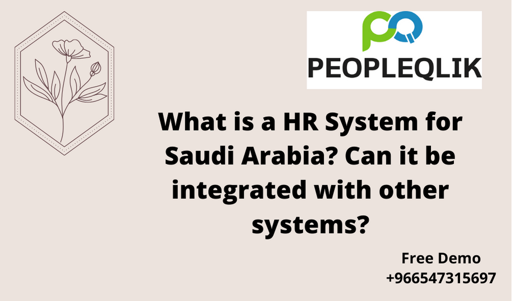 What is a HR System for Saudi Arabia? Can it be integrated with other systems?